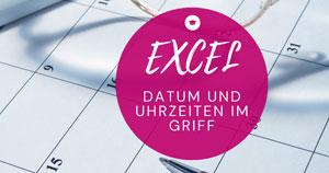 Excel-Datum-Uhrzeit-im-Griff
