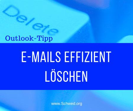 Outlook-Tipp Emails effizient löschen